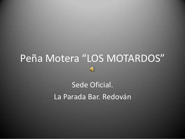 """Peña Motera """"LOS MOTARDOS""""           Sede Oficial.      La Parada Bar. Redován"""