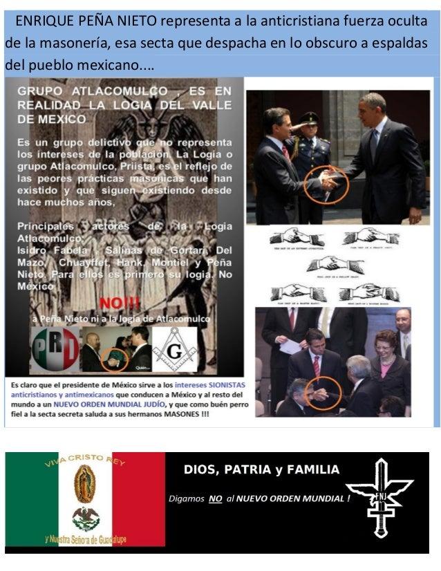 Enrique Peña Nieto es rehén de la secta masónica.