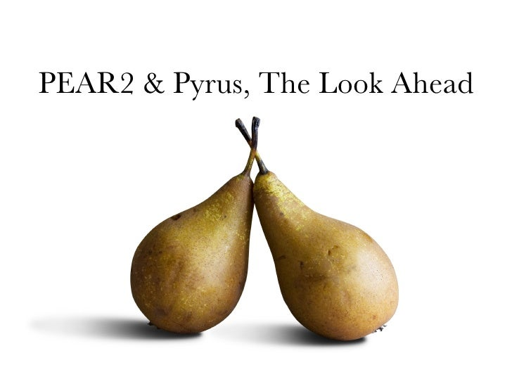 PEAR2 & Pyrus - The look ahead