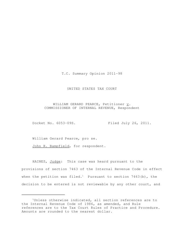 T.C. Summary Opinion 2011-98                      UNITED STATES TAX COURT              WILLIAM GERARD PEARCE, Petitioner v...