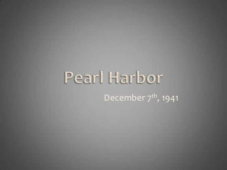 Pearl Harbor<br />                           December 7th, 1941<br />