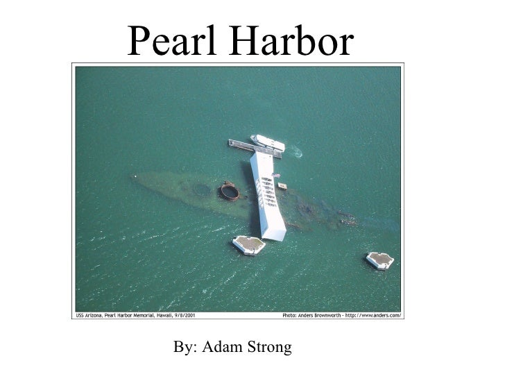Pearl Harbor By: Adam Strong