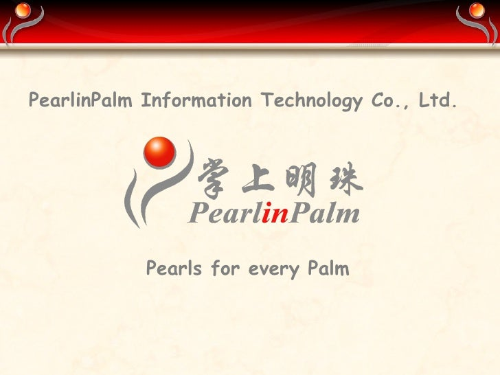 PearlinPalm Information Technology Co., Ltd. Pearls for every Palm