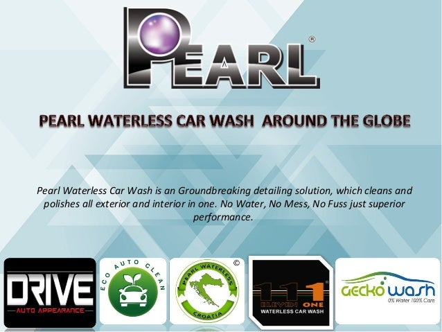 pearl waterless car wash around the globe. Black Bedroom Furniture Sets. Home Design Ideas
