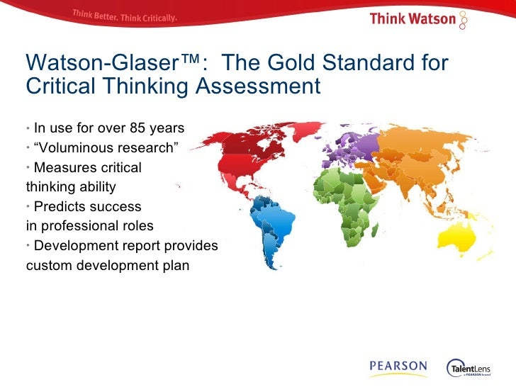 validating the watson glaser critical thinking Watson-glaser critical thinking appraisal (wgcta) measures of five aspects of critical thinking: inference, recognition of assumptions, deduction, interpretation , and evaluation of arguments (p216.