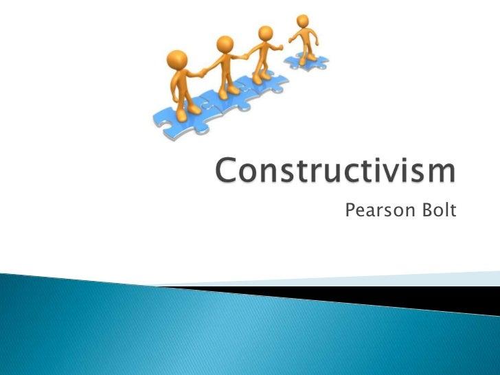 Constructivism - Pearson Bolt