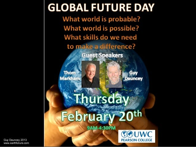 A Better World is Possible. Global Future Day. Pearson College, Metchosin, Victoria, BC.