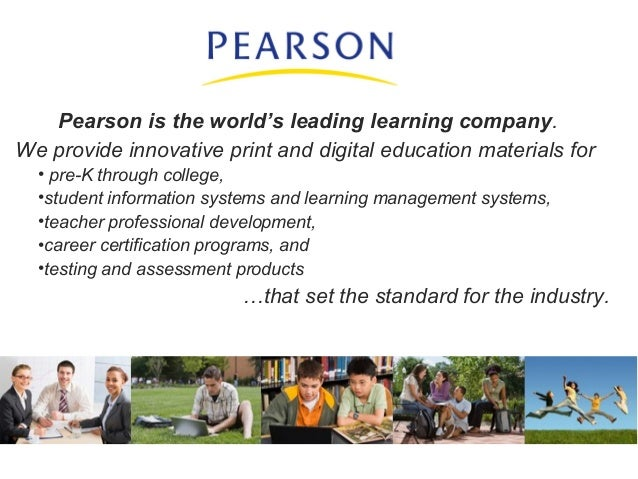 Pearson is the world's leading learning company. We provide innovative print and digital education materials for • pre-K t...