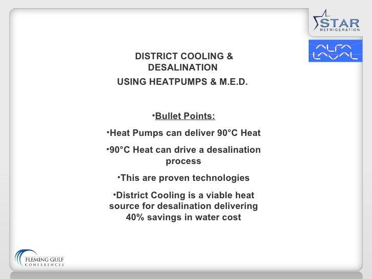 <ul><li>Bullet Points: </li></ul><ul><li>Heat Pumps can deliver 90 °C Heat </li></ul><ul><li>90°C Heat can drive a desalin...