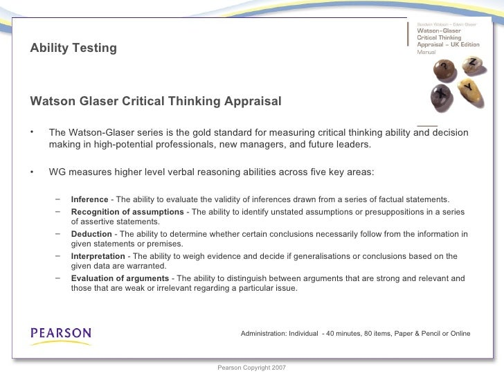 glaser watson critical thinking tests The watson-glaser™ ii critical thinking appraisal is the leading critical thinking test used to assess and develop decision making skills and judgment.