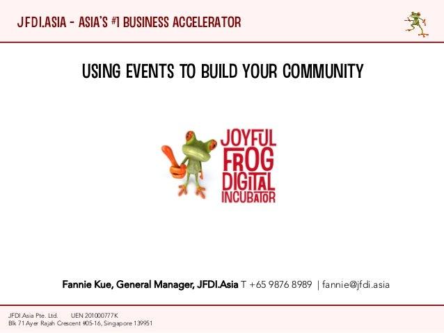 JFDI.Asia - Asia's #1 Business Accelerator JFDI.Asia Pte. Ltd.   UEN 201000777K Blk 71 Ayer Rajah Crescent #05-16, Singapo...