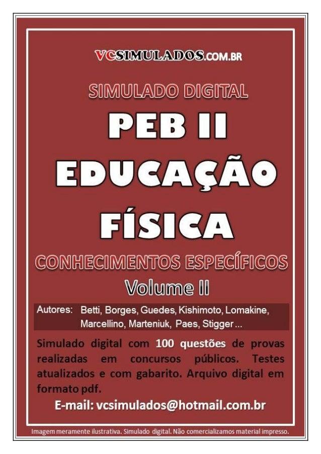 VCSIMULADOS                  QUESTÕES DE PROVAS DE CONCURSOS PÚBLICOS DO MAGISTÉRIOPEB II - EDUCAÇÃO FÍSICA – CONHECIMENTO...