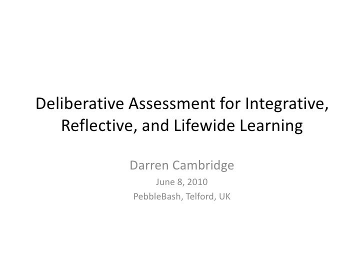 Deliberative Assessment for Integrative, Reflective, and Lifewide Learning