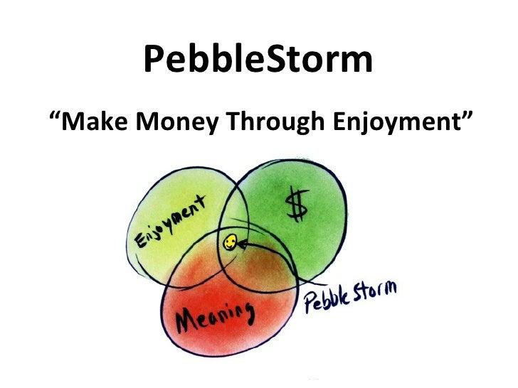 PebbleStorm Story March 17 2009 Launch