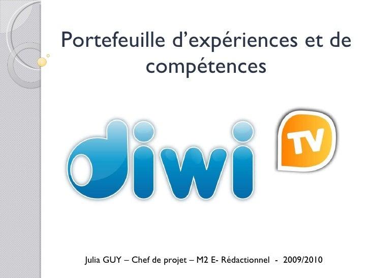 Portefeuille d'expériences et de compétences Julia GUY – Chef de projet – M2 E- Rédactionnel  -  2009/2010