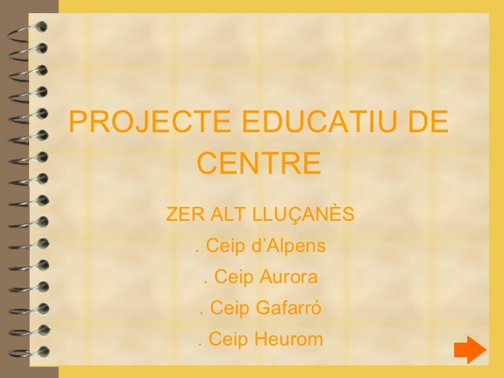 PROJECTE EDUCATIU DE CENTRE ZER ALT LLUÇANÈS . Ceip d'Alpens . Ceip Aurora . Ceip Gafarró . Ceip Heurom