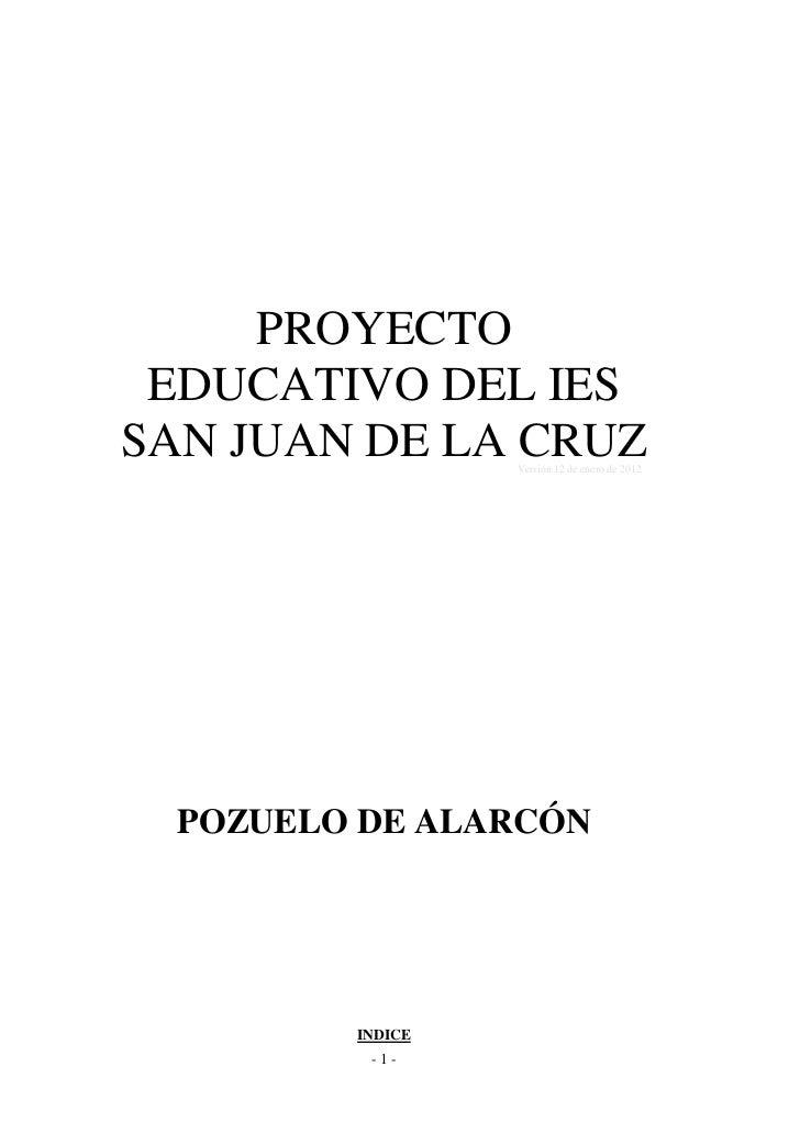 PROYECTO EDUCATIVO DEL IESSAN JUAN DE LA CRUZ                  Versión 12 de enero de 2012  POZUELO DE ALARCÓN         IND...