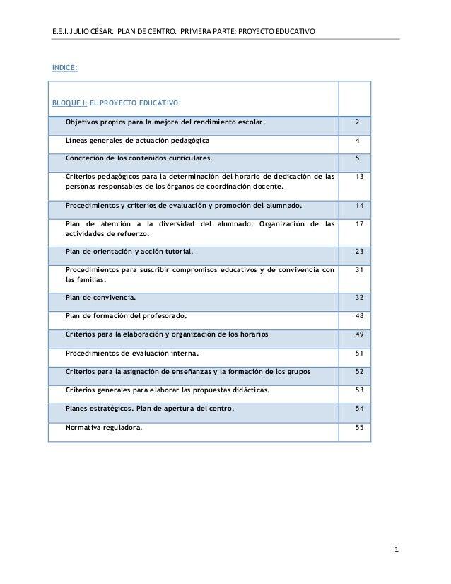 E.E.I. JULIO CÉSAR. PLAN DE CENTRO. PRIMERA PARTE: PROYECTO EDUCATIVOÍNDICE:BLOQUE I: EL PROYECTO EDUCATIVO   Objetivos pr...