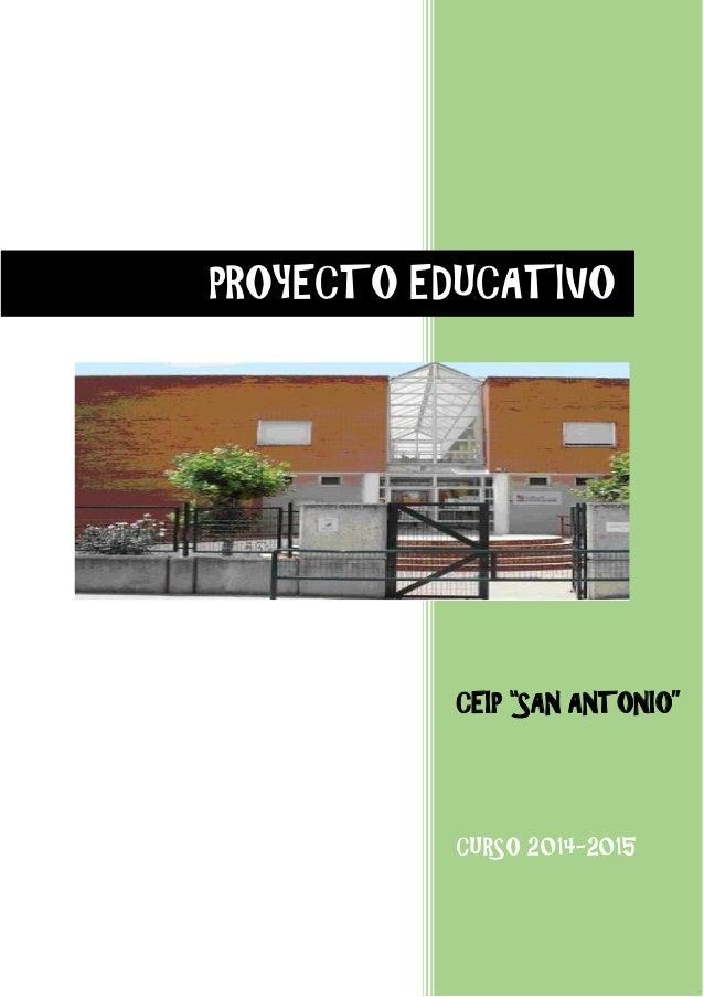 """CEIP """"SAN ANTONIO"""" CURSO 2014-2015 PROYECTO EDUCATIVO"""