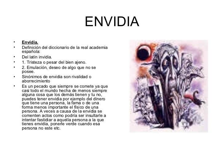 ENVIDIA <ul><li>Envidia. </li></ul><ul><li>Definición del diccionario de la real academia española: </li></ul><ul><li>Del ...