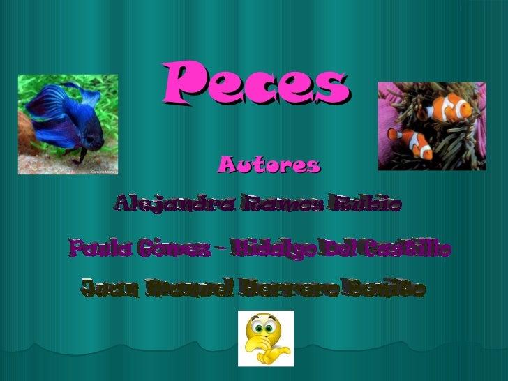 Peces Autores Paula Gómez - Hidalgo Del Castillo Alejandra Ramos Rubio Juan Manuel Herrero Benito