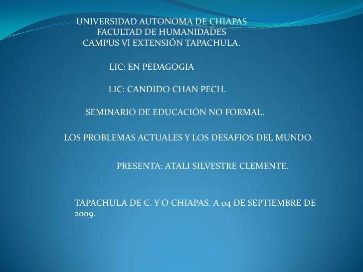 UNIVERSIDAD AUTONOMA DE CHIAPAS <br />FACULTAD DE HUMANIDADES <br />CAMPUS Vl EXTENSIÓN TAPACHULA.<br />LIC: EN PEDAGOGIA<...
