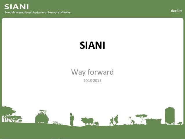 siani.se  SIANI Way forward 2013-2015