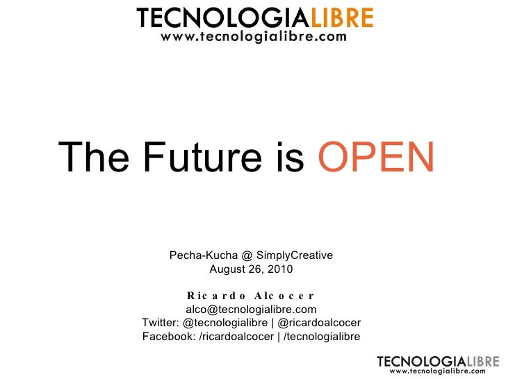 The Future is Open - Pechakucha@SeriouslyCreative - August 26, 2010