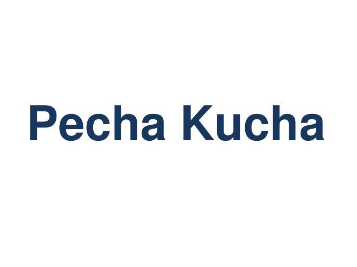 PechaKucha<br />