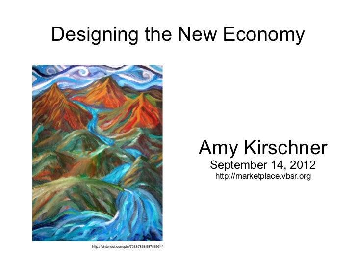 Designing the New Economy                                                 Amy Kirschner                                   ...