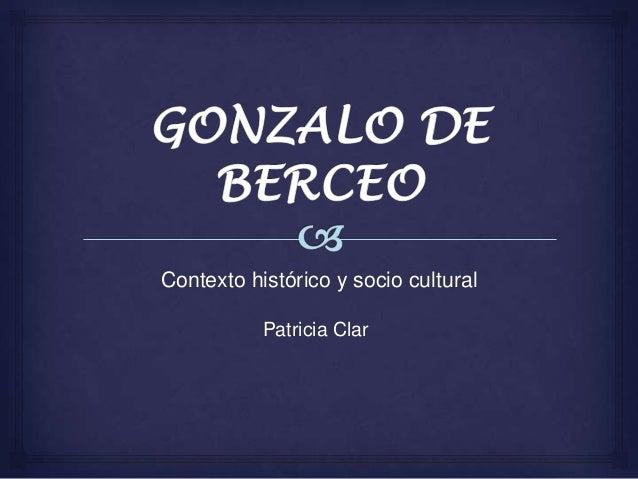 Contexto histórico y socio cultural           Patricia Clar