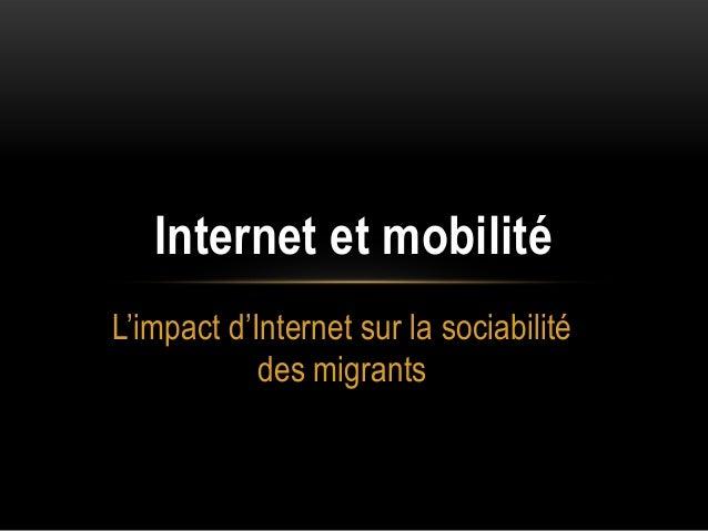 Internet et mobilitéL'impact d'Internet sur la sociabilité            des migrants