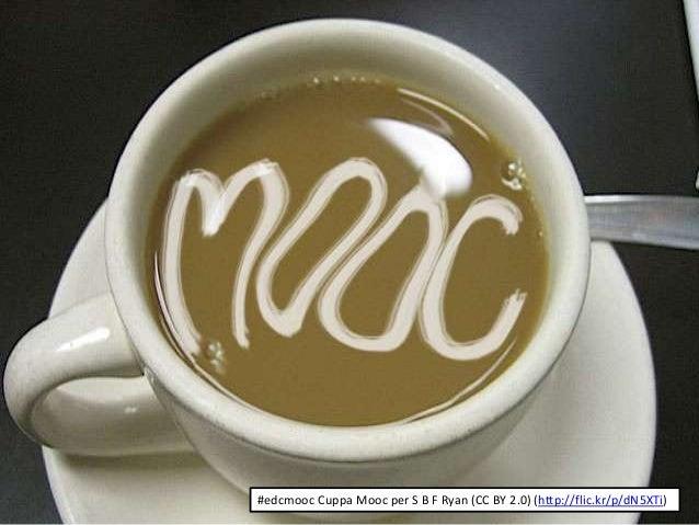 #edcmooc Cuppa Mooc per S B F Ryan (CC BY 2.0) (http://flic.kr/p/dN5XTi)