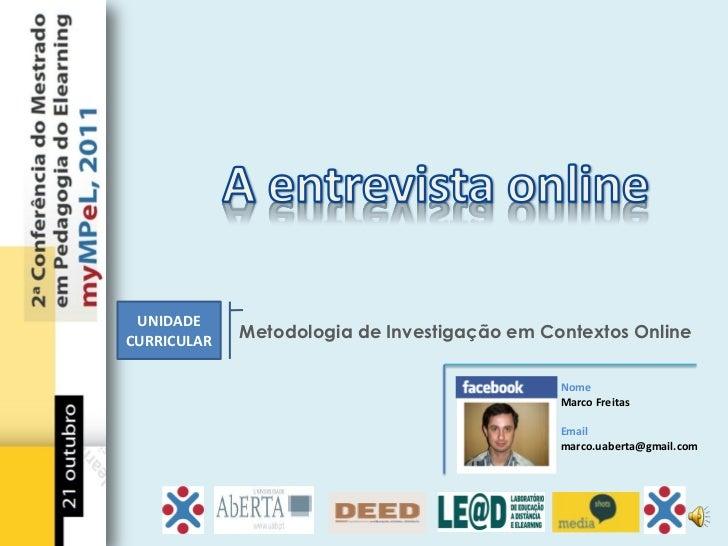 UNIDADECURRICULAR   Metodologia de Investigação em Contextos Online                                              Nome     ...