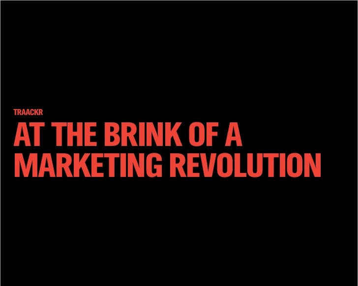 TRAACKRat the brink of amarketing revolution