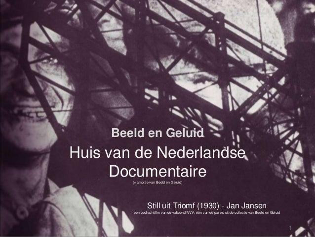 Hans van der WindtNederlands Instituut voor Beeld en Geluid1 november 2012                             Beeld en Geluid    ...