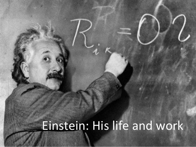 Einstein: His life and work