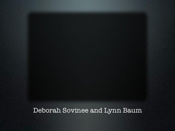 Deborah Sovinee and Lynn Baum