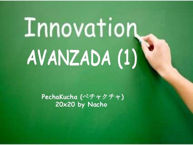 Pechakucha innovacion avanzada 1