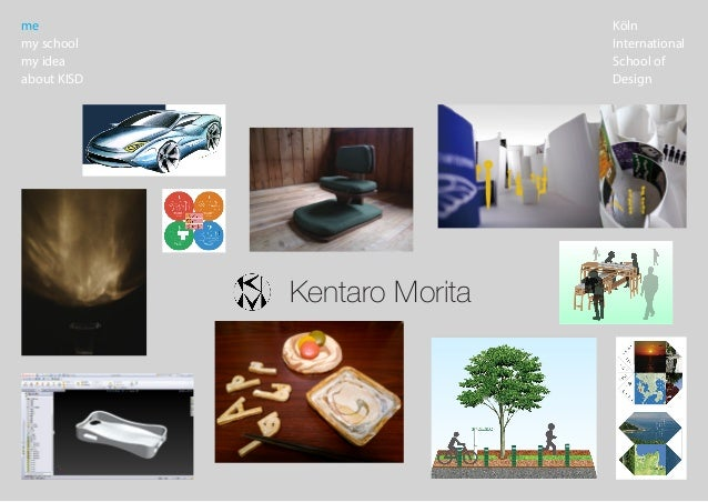 Köln International School of Design me my school my idea about KISD Kentaro Morita