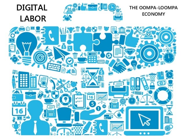 DIGITAL   THE OOMPA-LOOMPA               ECONOMY LABOR