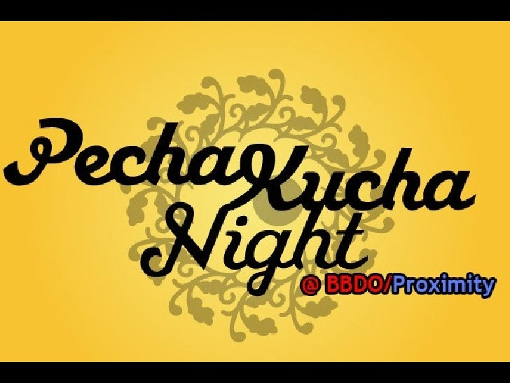 BBDO Guerrero / Proximity Philippines Pecha Kucha Night