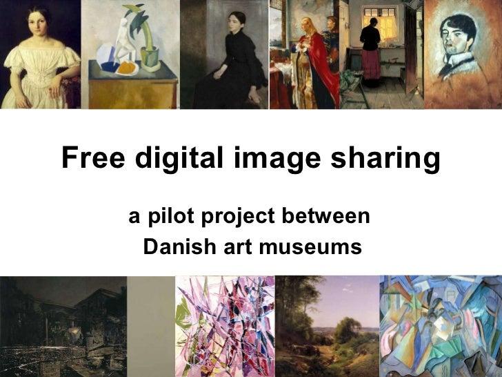 Free digital image sharing a pilot project between  Danish art museums