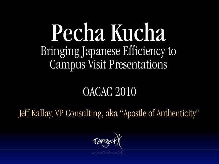 Pecha Kucha       Bringing Japanese Efficiency to         Campus Visit Presentations                            Text      ...