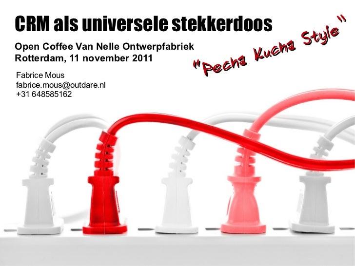 CRM als Universele Stekkerdoos (Pecha kucha Open Coffee)