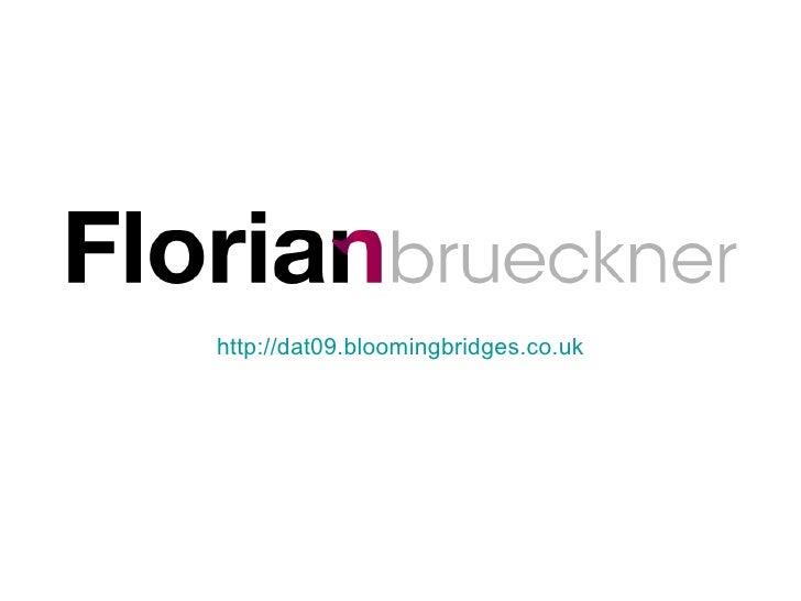 <ul><li>http://dat09.bloomingbridges.co.uk </li></ul>