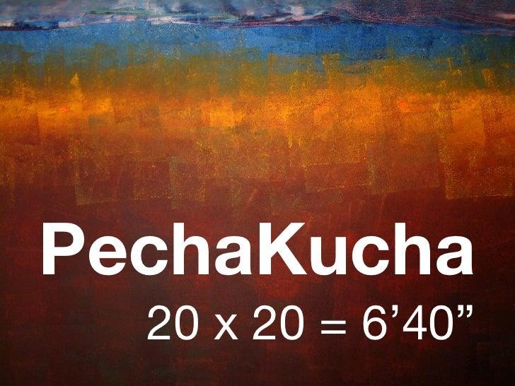 Pecha kucha Introduction to speaker (me!)