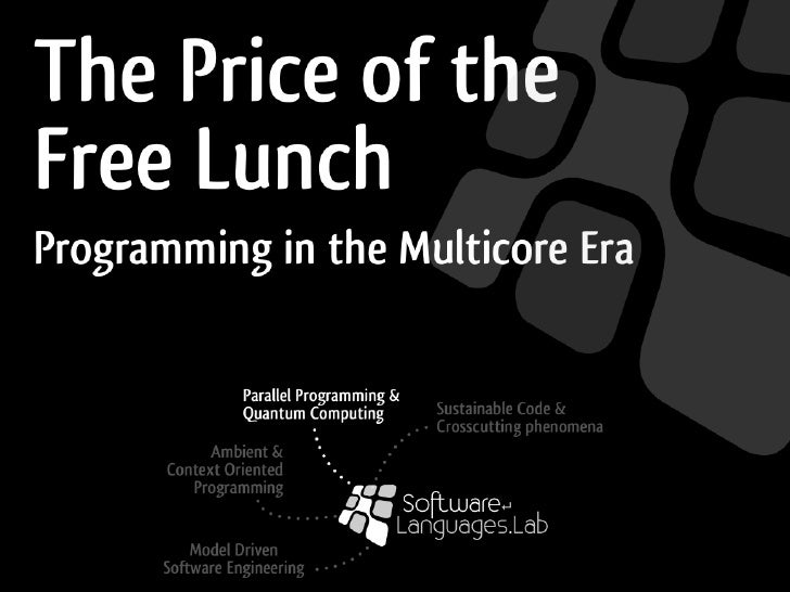 The Price of the Free Lunch: Programming in the Multicore Era
