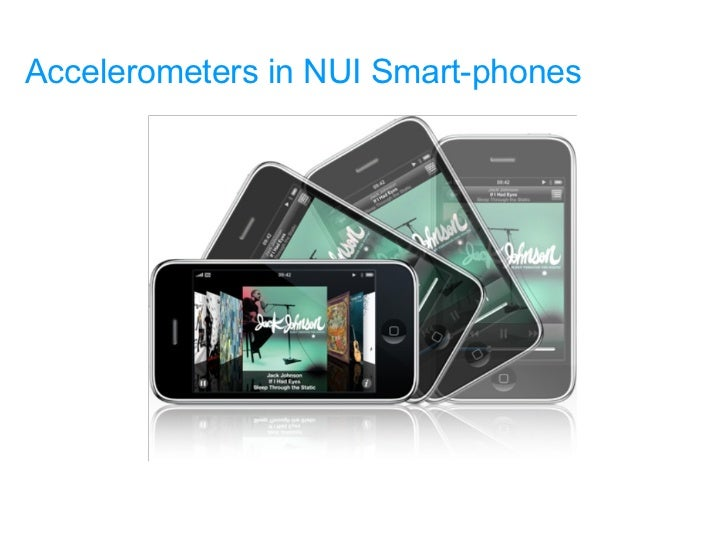 Accelerometers in NUI Smart-phones