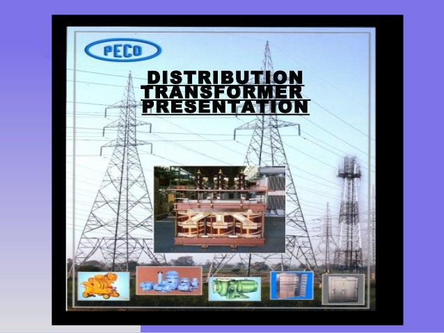 DISTRIBUTION TRANSFORMER PRESENTATION